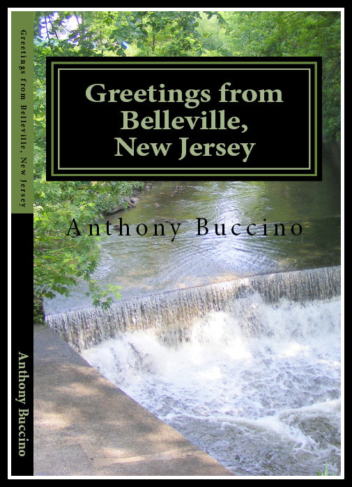 Greetings From Belleville, New Jersey  by Anthony Buccino