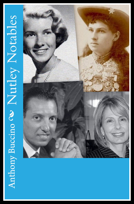 Nutley NJ Notables:  The men and women who made a memorable impact on our home town, Nutley, NJ